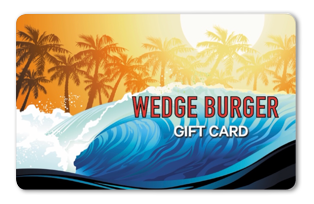 Wedge Burger Gift Card