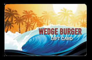 Wedge Burger Gift Card